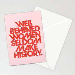 Well Behaved Women Seldom Make History Stationery Cards