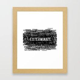 Exterminate 1 Framed Art Print