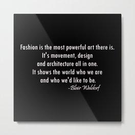 Blair Waldorf Fashion Quote Metal Print