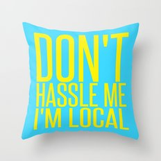 Don't Hassle Me I'm Local  |  Bill Murray Throw Pillow