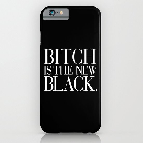 Bitch is the New Black. iPhone & iPod Case