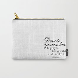 Devote prayer watchful thankful,Colossians 4:2,Christian BibleVerse Carry-All Pouch