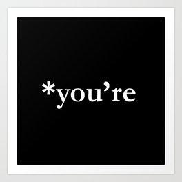 *you're (white type) Art Print