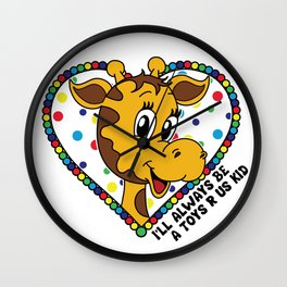 I'll always be a Toys R Us kid! Wall Clock