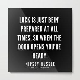 7  | Nipsey Hussle Quotes Metal Print