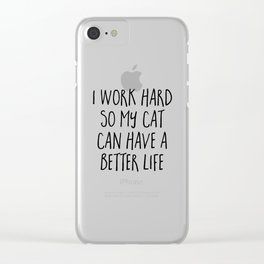 Cat Better Life Funny Quote Clear iPhone Case