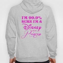99.9% Sure I'm a princess Hoody