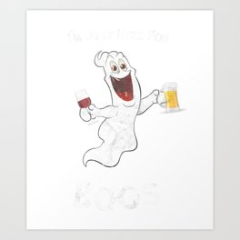 I'm Just here for the Boos Beer Drinking Ghost Art Print