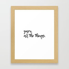 Yarn. All the things. Framed Art Print
