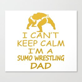 I'M A SUMO WRESTLING DAD Canvas Print