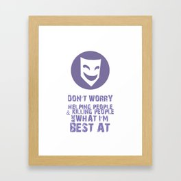 What I'm Best At V2 Framed Art Print