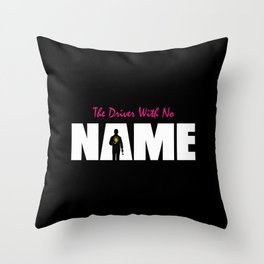 The Driver With No Name Throw Pillow
