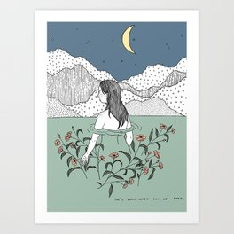 You'll Know When You Get There Art Print