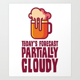Partitially Cloudy Craft Beer Gift For Beer Lovers Art Print