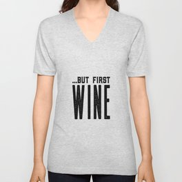 BUT FIRST WINE, Printable Art,Cheers Sign,Bar Wall Decor,Quote Print,Restaurant Decor,Drink Sign Unisex V-Neck
