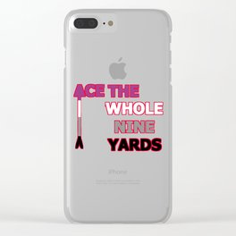 Ace The Whole Nine Yards Clear iPhone Case