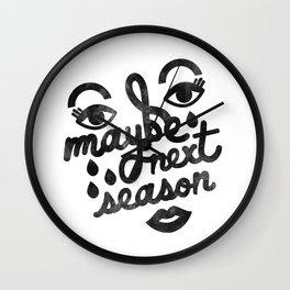 Maybe Next Season Wall Clock
