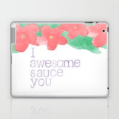 I AWESOME SAUCE YOU Laptop & iPad Skin