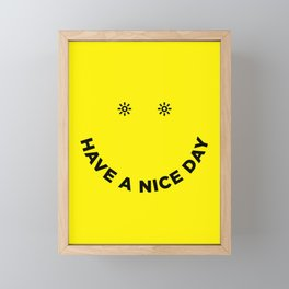 Have a Nice Day Framed Mini Art Print