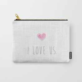 I Love Us by Kathy Morton Stanion Carry-All Pouch