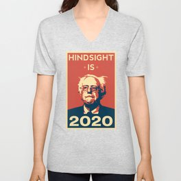 Hindsight is 2020 Bernie Sanders Unisex V-Neck