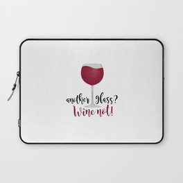Another glass? Wine not! Laptop Sleeve