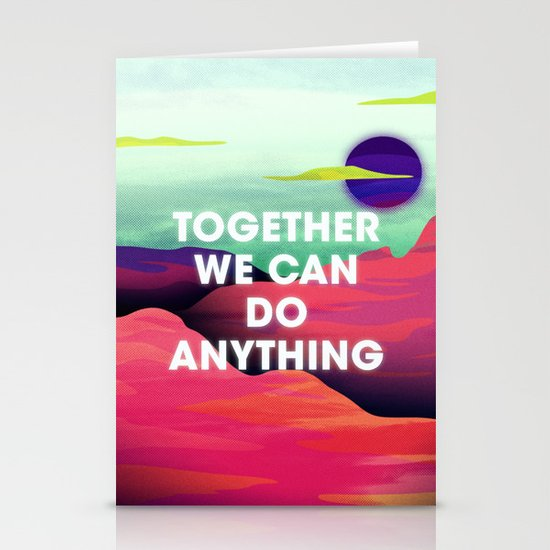 Together We Can Do Anything Stationery Cards
