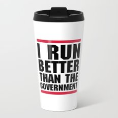 Run Better Than Government Funny Gym Quote Metal Travel Mug