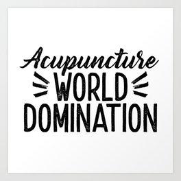 Acupuncture World Domination Art Print