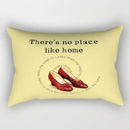 There's no place like home.... Rectangular Pillow