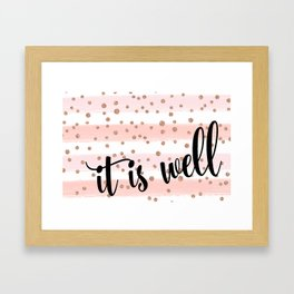 It Is Well Framed Art Print