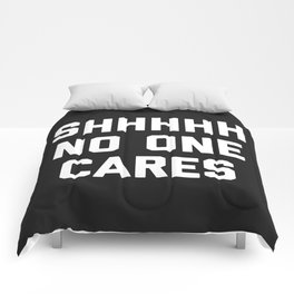 No One Cares Funny Quote Comforters