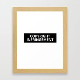 Copyright Infringement Framed Art Print