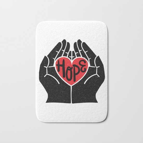 Hold hope in your heart Bath Mat