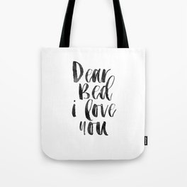 printable wall art, dear bed i love you,funny poster,bedroom sign,bedroom decor,bedroom wall art Tote Bag