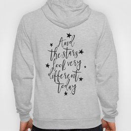 And The Stars Look Very Different Today, Music Art,Love Quote,Stars Decor,Girls Room Decor,Typgoraph Hoody