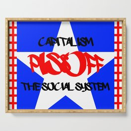 Capitalism piss off the social system Serving Tray