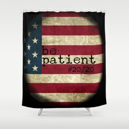 be patient 20/20 Shower Curtain