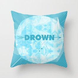 DROWN, BITCH Throw Pillow
