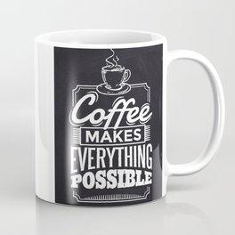 Cool Coffee makes everything possible design Coffee Mug