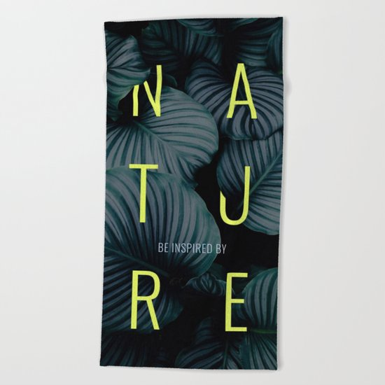 Be inspired by nature Beach Towel