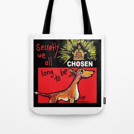 Secretly We All Long To Be Chosen Tote Bag
