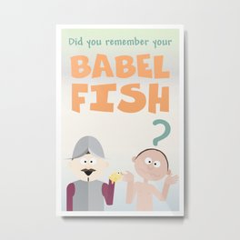 Don't forget your Babel Fish! Metal Print
