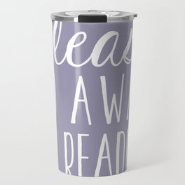 Please Go Away, I'm Reading (Polite Version) - Purple Travel Mug