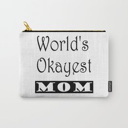 World's Okayest Mom Carry-All Pouch
