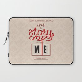 Life Is A Story About Me Laptop Sleeve