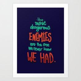 Most Dangerous Enemies Art Print