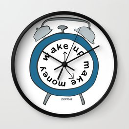 Wake up Make money Wall Clock