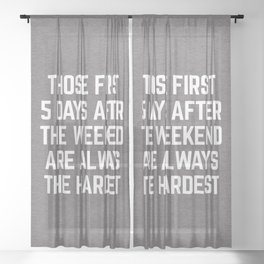 After The Weekend Funny Quote Sheer Curtain