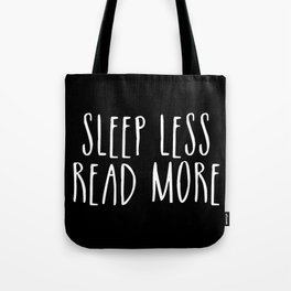 Sleep less, read more - inverted Tote Bag